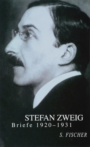 Stefan Zweig / Knut Beck / Jeffrey B. Berlin. Briefe 1920-1931. S. FISCHER, 2000.