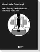 Ohne Zweifel Gutenberg?