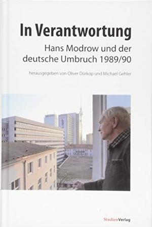 Oliver Dürkop / Michael Gehler. In Verantwortung - Hans Modrow und der deutsche Umbruch 1989/90. Studien Verlag, 2018.