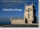 Schöne Orte in Europa (Tischkalender 2022 DIN A5 quer)