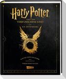 Harry Potter und das verwunschene Kind: Die Entstehung - Hinter den Kulissen des gefeierten Theaterstücks