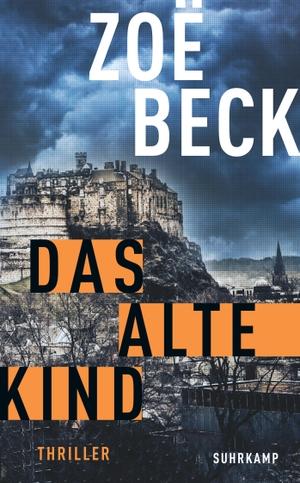 Beck, Zoë. Das alte Kind - Thriller. Suhrkamp Verlag AG, 2022.