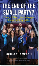 The end of the small party?: Change UK and the Challenges of Parliamentary Politics