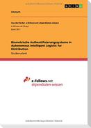 Biometrische Authentifizierungssysteme in Autonomous Intelligent Logistic for Distribution