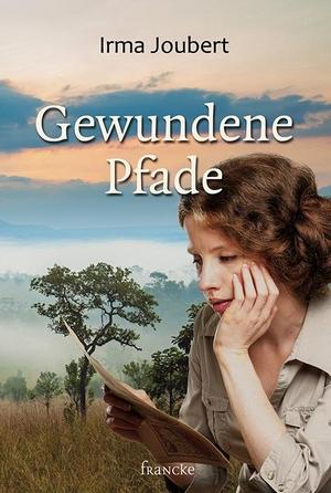 Irma Joubert / Thomas Weißenborn. Gewundene Pfade. Francke-Buchhandlung, 2019.