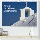 Kirchen und Klöster Griechenlands (Premium, hochwertiger DIN A2 Wandkalender 2022, Kunstdruck in Hochglanz)