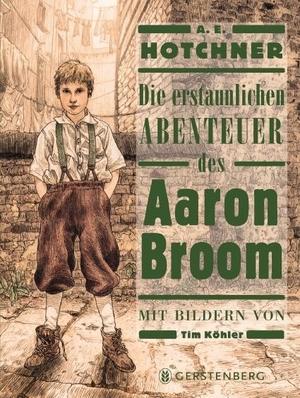 Hotchner, A. E.. Die erstaunlichen Abenteuer des Aaron Broom. Gerstenberg Verlag, 2021.