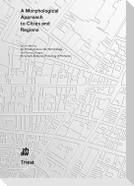 A Morphological Approach to Cities and Regions