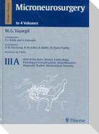 Microneurosurgery, Volume Iiia: Avm of the Brain, History, Embryology, Pathological Considerations, Hemodynamics, Diagnostic Studies, Microsurgical An
