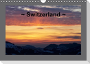 Switzerland (Wall Calendar perpetual DIN A4 Landscape)
