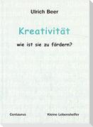 Kreativität - wie ist sie zu fördern?