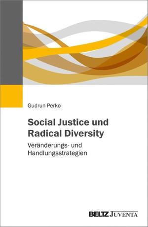 Gudrun Perko. Social Justice und Radical Diversity