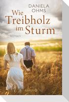 Wie Treibholz im Sturm