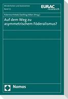 Auf dem Weg zu asymmetrischem Föderalismus?