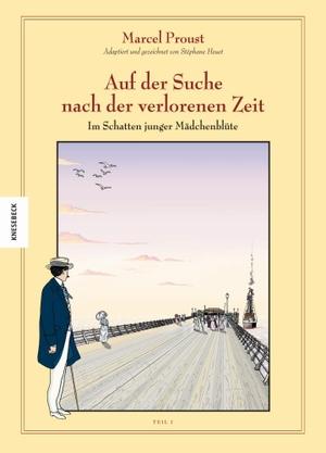Kai Wilksen / Marcel Proust / Stéphane Heuet / Stanislas Brézet. Auf der Suche nach der verlorenen Zeit (Band 5) - Im Schatten junger Mädchenblüte, Teil I. Knesebeck, 2011.