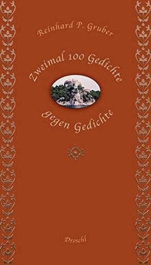 Gruber, Reinhard P.. Zweimal 100 Gedichte gegen Ge