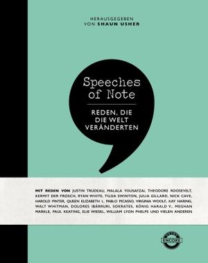 Shaun Usher. Speeches of Note - Reden, die die Welt veränderten. Heyne, 2019.