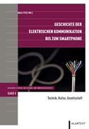Geschichte der elektrischen Kommunikation bis zum Smartphone