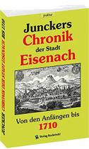 Junckers Chronik der Stadt Eisenach