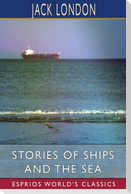 Stories of Ships and the Sea (Esprios Classics)