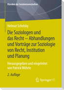 Die Soziologen und das Recht - Abhandlungen und Vorträge zur Soziologie von Recht, Institution und Planung