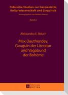 Max Dauthendey. Gauguin der Literatur und Vagabund der Bohème