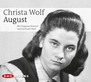 Christa Wolf / Dagmar Manzel / Gerhard Wolf. August. Der Audio Verlag, 2012.