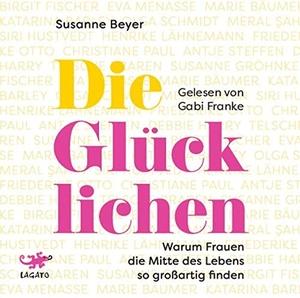 Beyer, Susanne. Die Glücklichen - Warum Frauen die Mitte des Lebens so großartig finden. Lagato Verlag e.K., 2021.