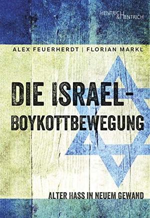 Feuerherdt, Alex / Florian Markl. Die Israel-Boyko