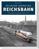 Die große Chronik der Reichsbahn