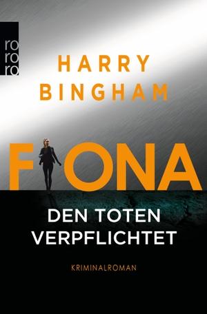 Harry Bingham / Kristof Kurz. Fiona: Den Toten verpflichtet. ROWOHLT Taschenbuch, 2018.