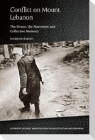 Conflict on Mount Lebanon: The Druze, the Maronites and Collective Memory