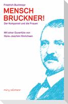 Mensch Bruckner!