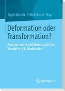 Deformation oder Transformation?