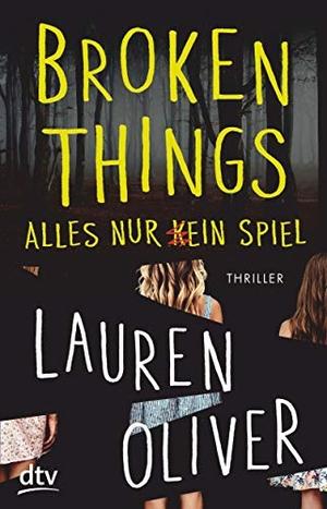 Oliver, Lauren. Broken Things - Alles nur (k)ein S