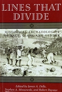Lines That Divide: Historical Archaeologies of Race, Class, and Gender