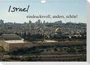 Israel - eindrucksvoll, anders, schön! (Wandkalender 2022 DIN A4 quer)