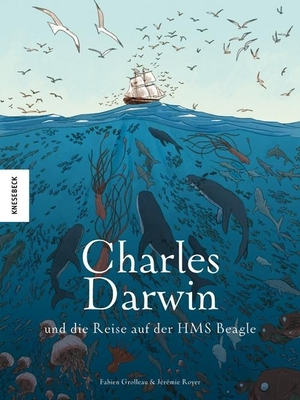 Fabien Grolleau / Jérémie Royer. Charles Darwin und die Reise auf der HMS Beagle - Die Comic-Biografie. Knesebeck, 2019.