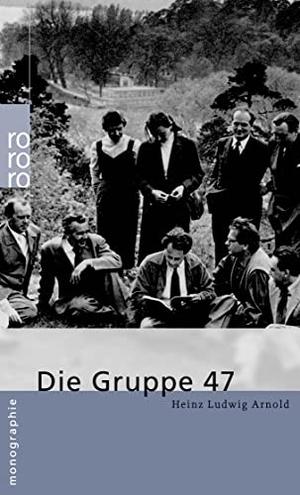 Heinz Ludwig Arnold. Die Gruppe 47. ROWOHLT Taschenbuch, 2004.
