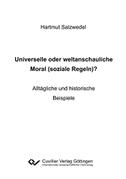 Universelle oder weltanschauliche Moral (soziale Regeln)?