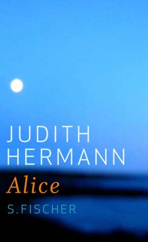 Judith Hermann. Alice. S. FISCHER, 2009.