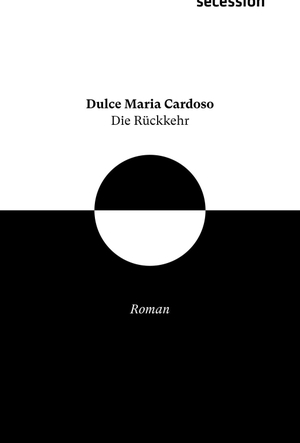 Cardoso, Dulce Maria. Die Rückkehr - Roman. Secession Verlag, 2021.