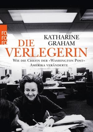 Katharine Graham / Henning Thies. Die Verlegerin - Wie die Chefin der «Washington Post» Amerika veränderte. ROWOHLT Taschenbuch, 2018.