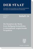 Die Rezeption der Werke Ernst-Wolfgang Böckenfördes in international vergleichender Perspektive.