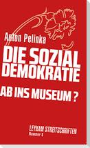 Die Sozialdemokratie - ab ins Museum?
