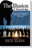 The Illusion of Knowledge: Why So Many Educated Americans Embrace Marxism