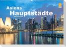 Asiens Hauptstädte (Wandkalender 2022 DIN A2 quer)