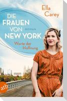 Die Frauen von New York - Worte der Hoffnung