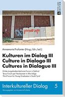 Kulturen im Dialog III - Culture in Dialogo III - Cultures in Dialogue III
