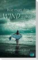 Wie man den Wind aufhält